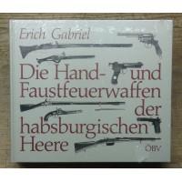 Die Hand und Faustfeuerwaffen der habsburgischen Heere