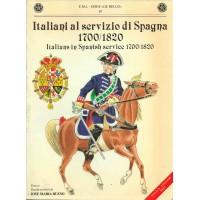 ITALIANI AL SERVIZIO DI SPAGNA 1700/1820