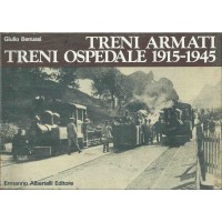 TRENI ARMATI TRENI OSPEDALE 1915-1945